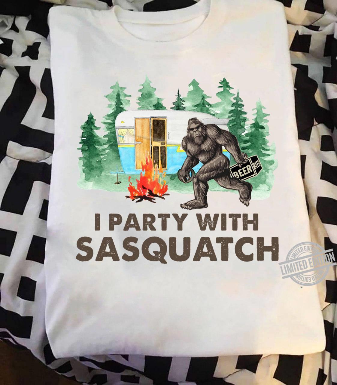 I Party With Sasquatch Shirt