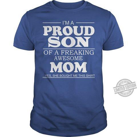 I'm A Proud Son Of A Freaking Awesome Mom Shirt