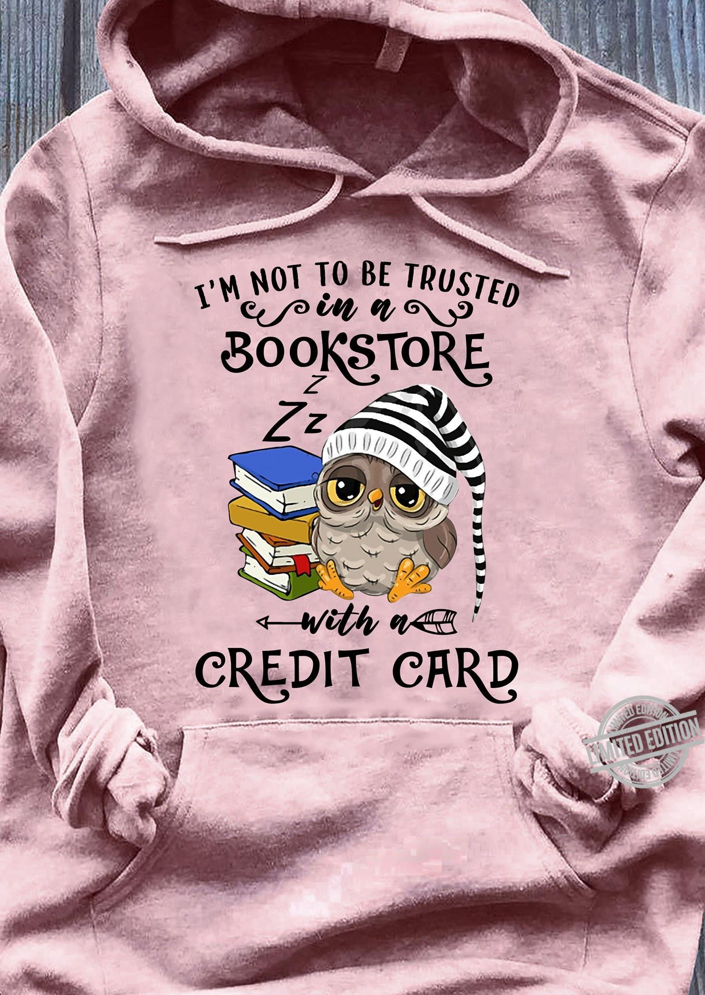 I'm Not To Be Trusted In A Bookstore Credit Card Shirt