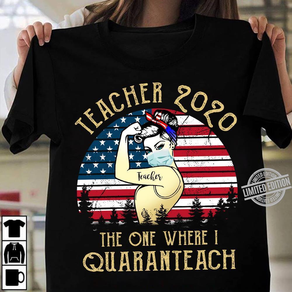 Teacher 2020 The One Where Quaranteach Shirt