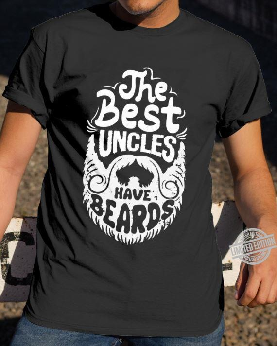 The Best Uncles Have Beards Shirt