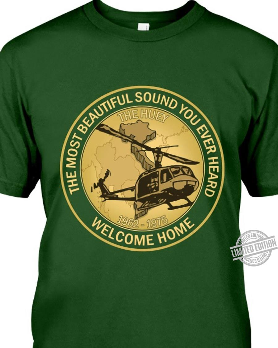 The Most Beautiful Sound You Ever Heard Welcome Home 1962-1975 Shirt