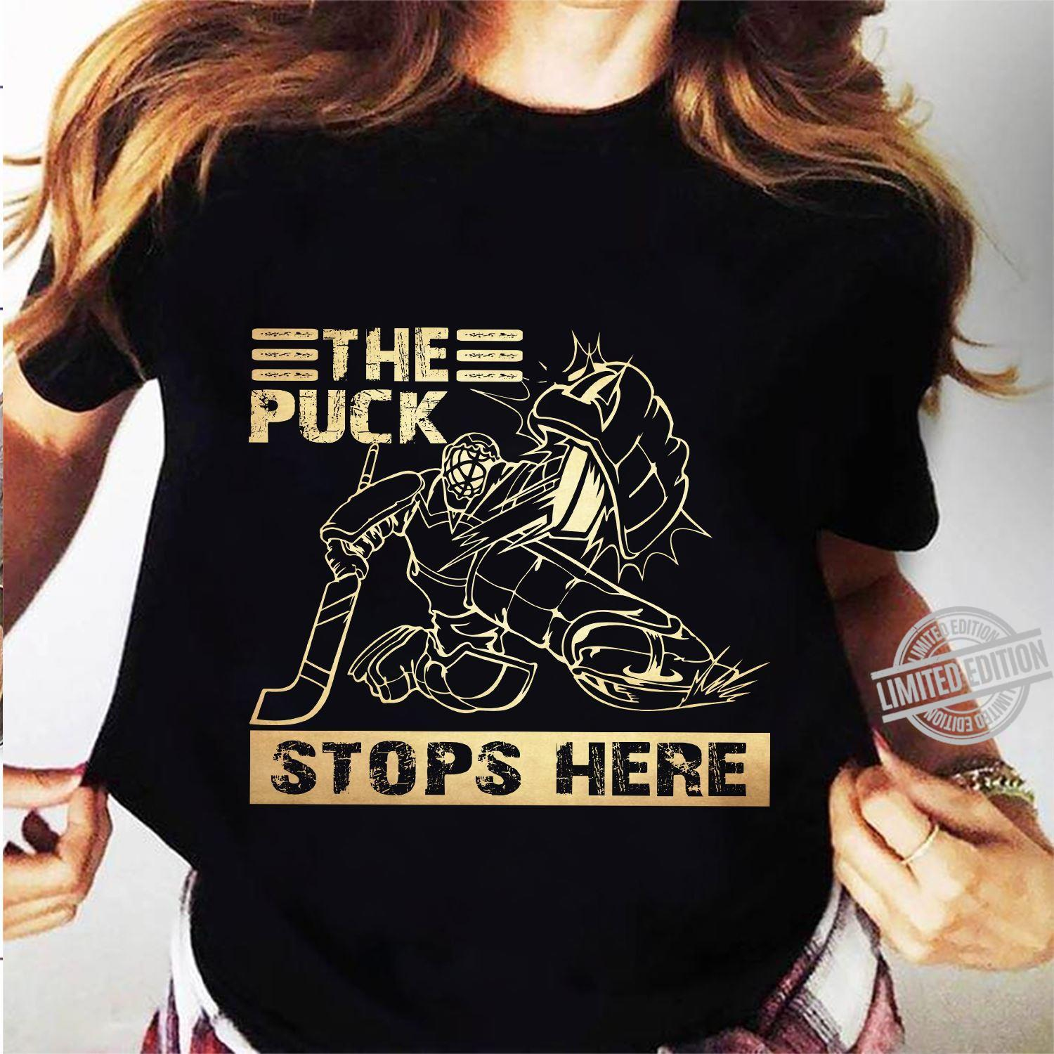 The Puck Stops Here Shirt