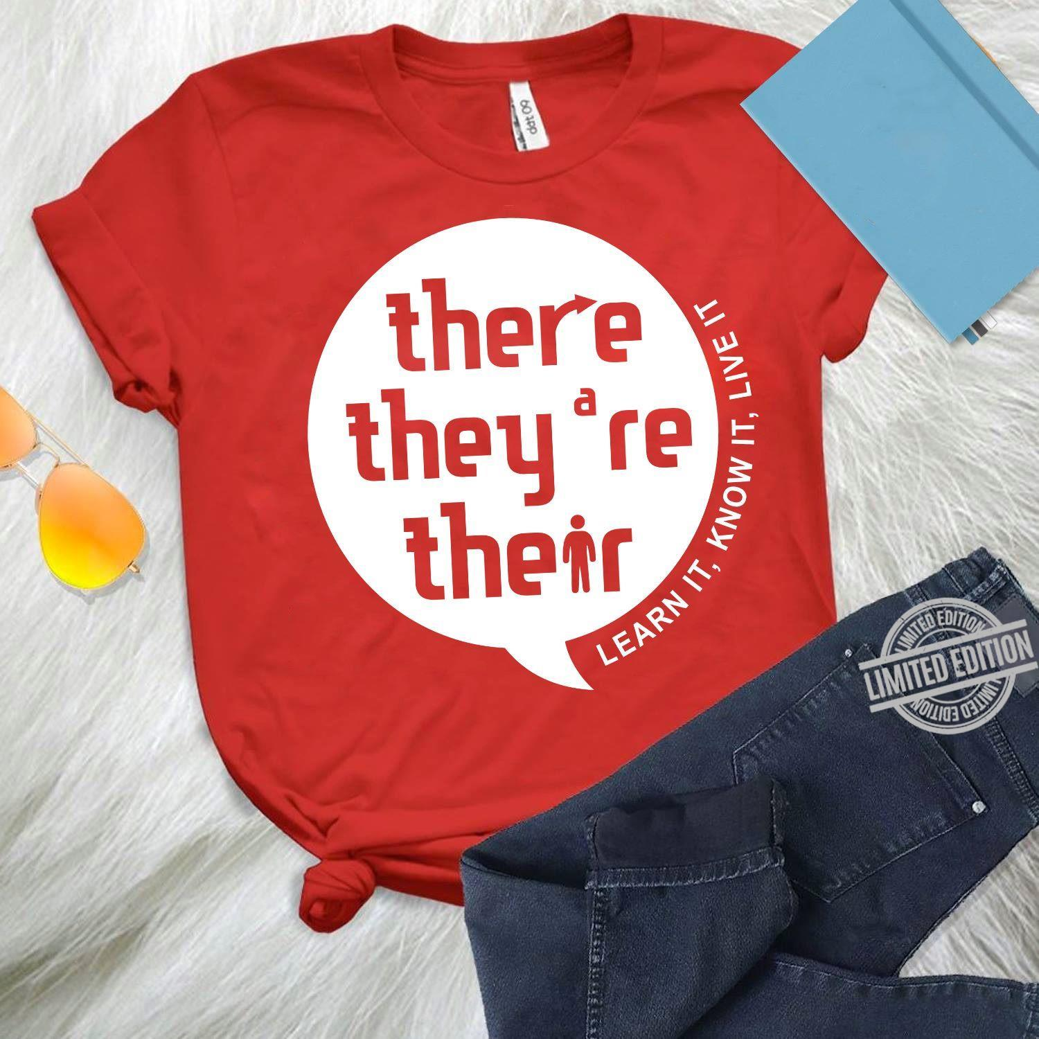 There Thay Are Their Learn It Know It Live It Shirt