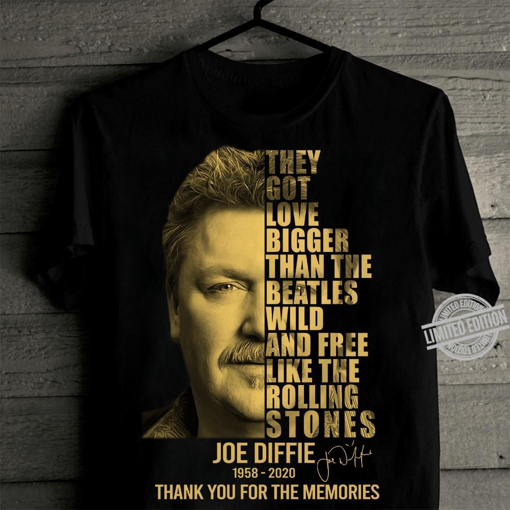 They Got Love Bigger Than The Beathles Wild And Free Like The Rolling Stones Joe Diffie 1958-2020 Thank You For The Memories Shirt