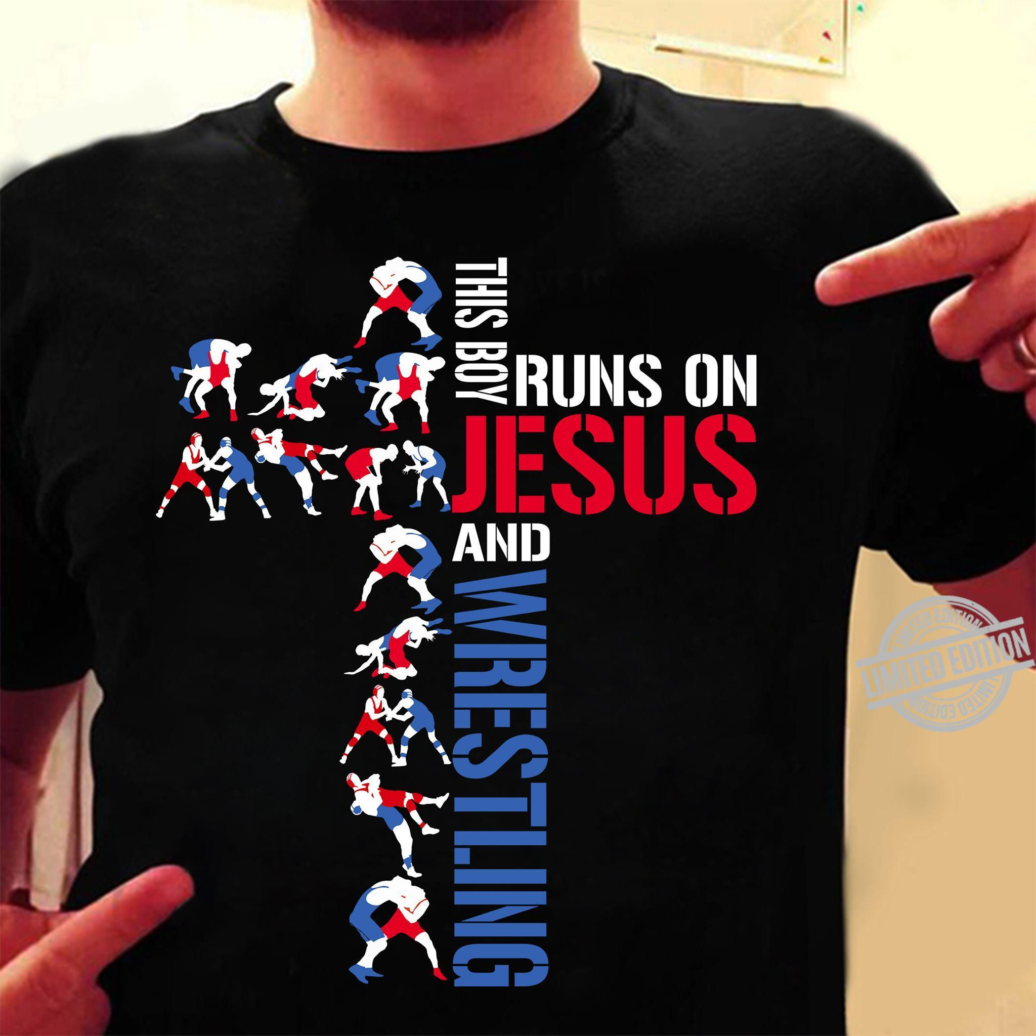 This Boy Runs ON Jesus And Wrestling Shirt