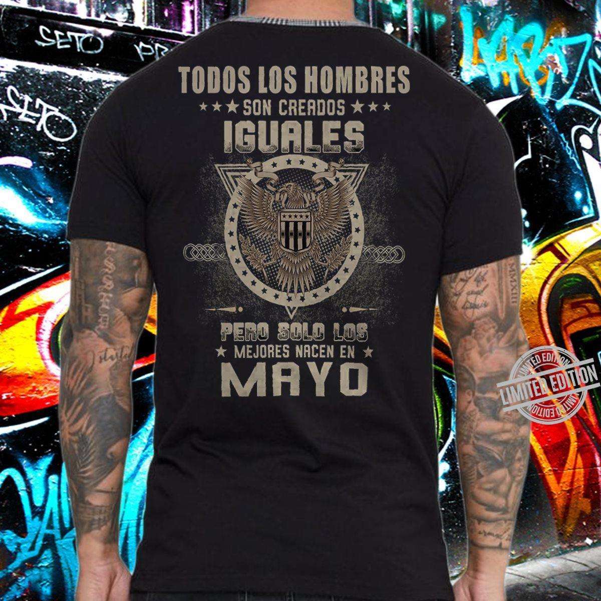 Todos Lus Hombres Son Creados Iguales Pero Solo Los Mejores Nacen En Mayo Shirt