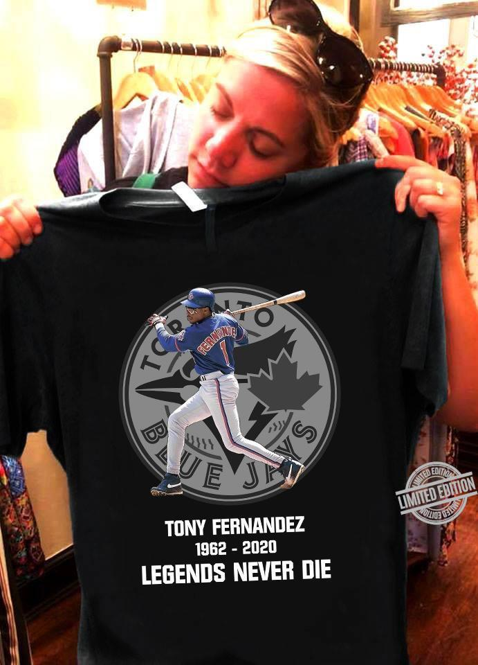 Tony Fernandez 1962-2020 Legends Never Die Shirt