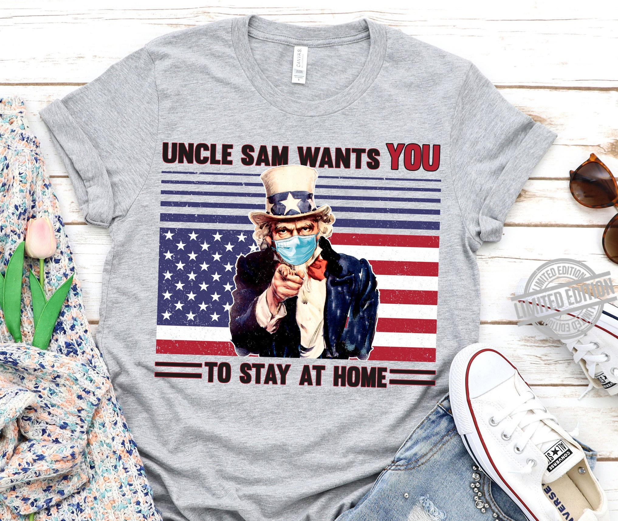 Uncle Sam Wants You To Stay At Home Shirt