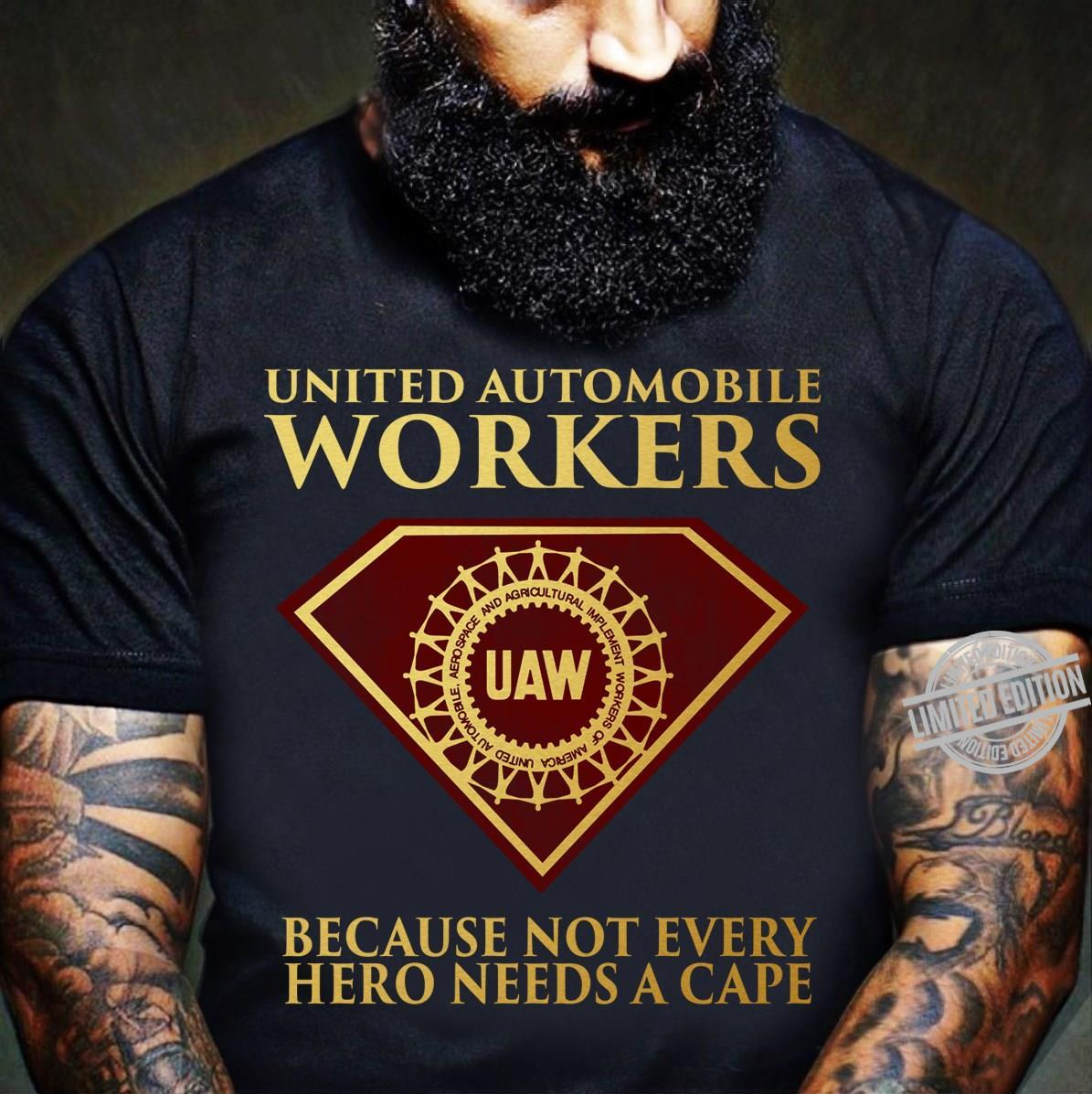 United Automobile Workers Because Not Every Hero Needs A Cape Shirt
