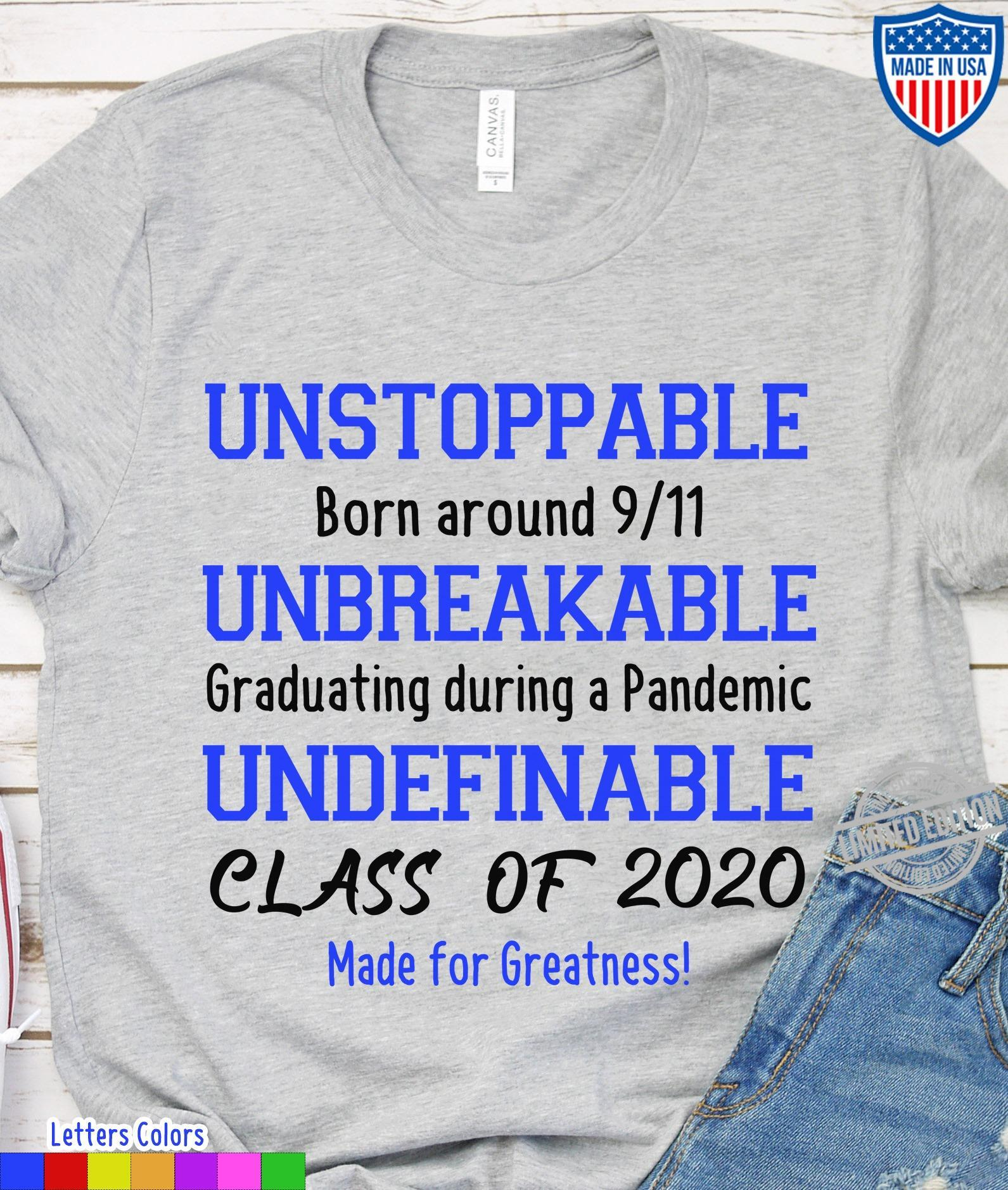 Unstoppable Unbreakable Undefinable Class Of 2020 Made For Greatness Shirt