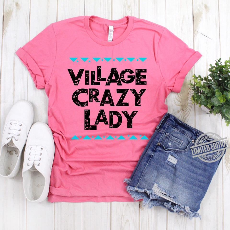 Village Crazy Lady Shirt