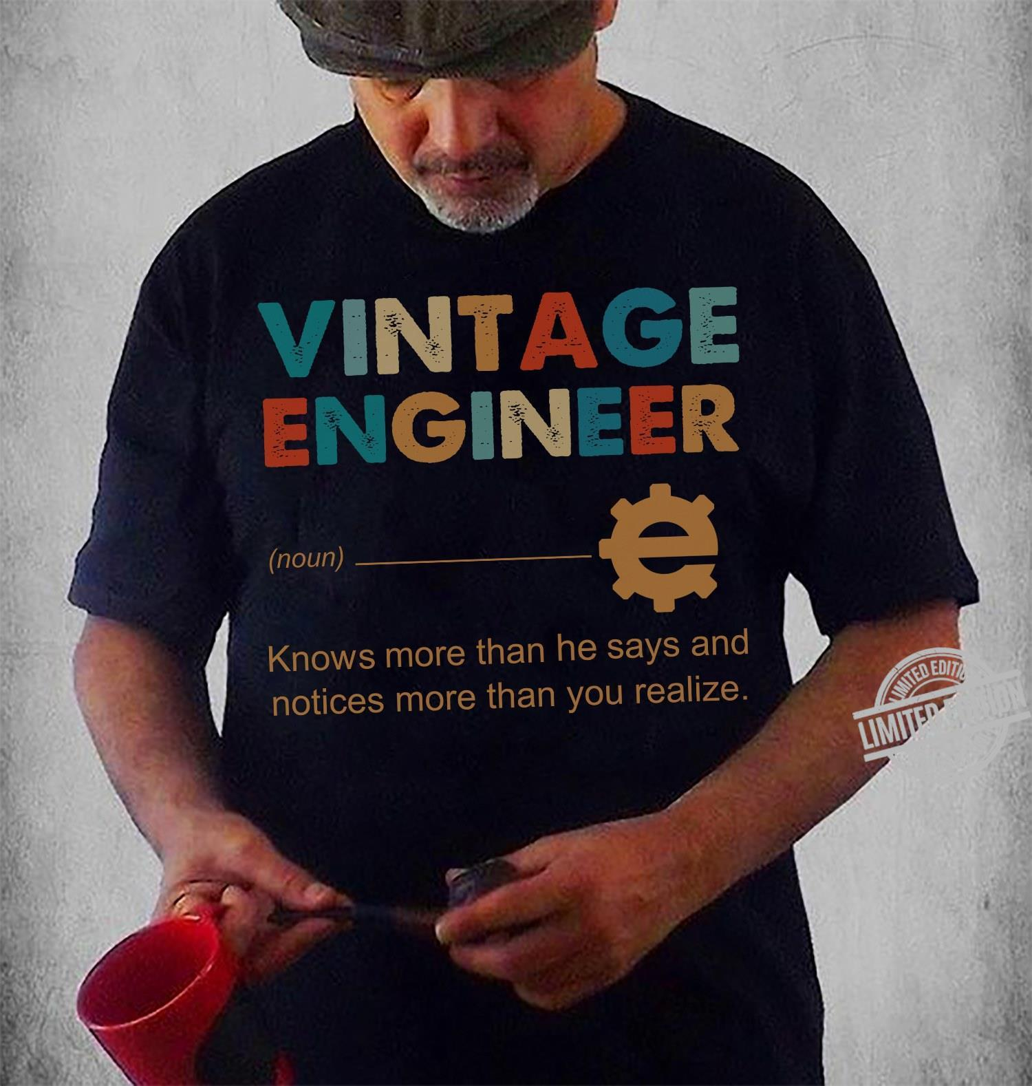 Vintage Engineer Knows More Than He Says And Notices More Than You Realize Shirt
