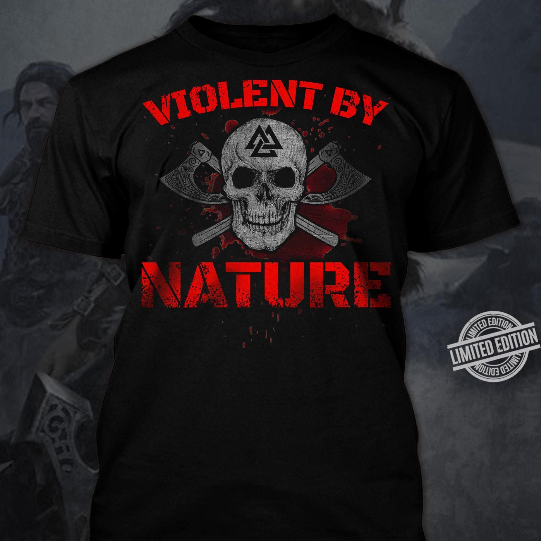 Violent By Nature Shirt