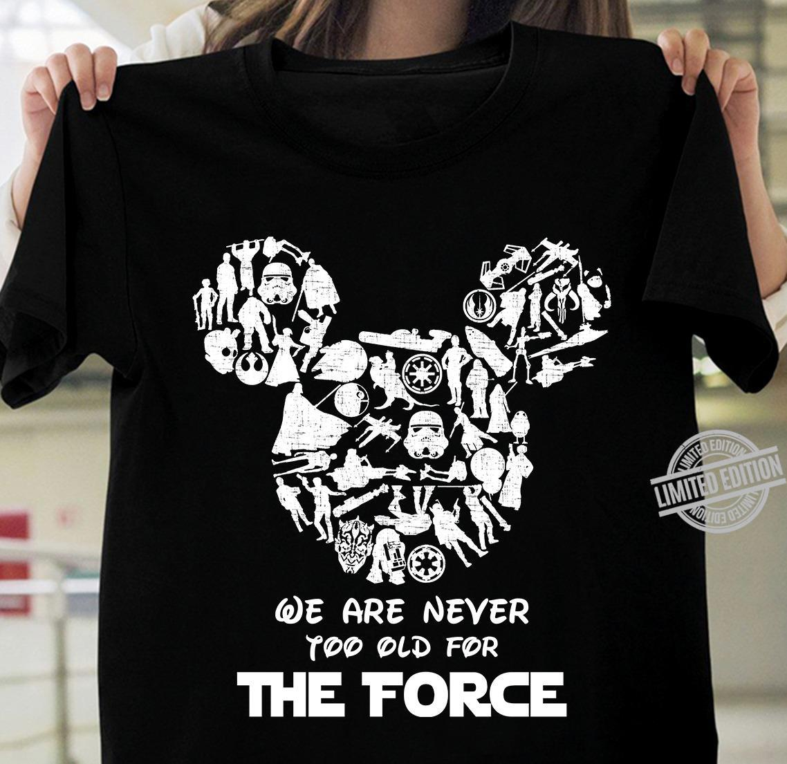 We Are Never Too Old For The Force Shirt