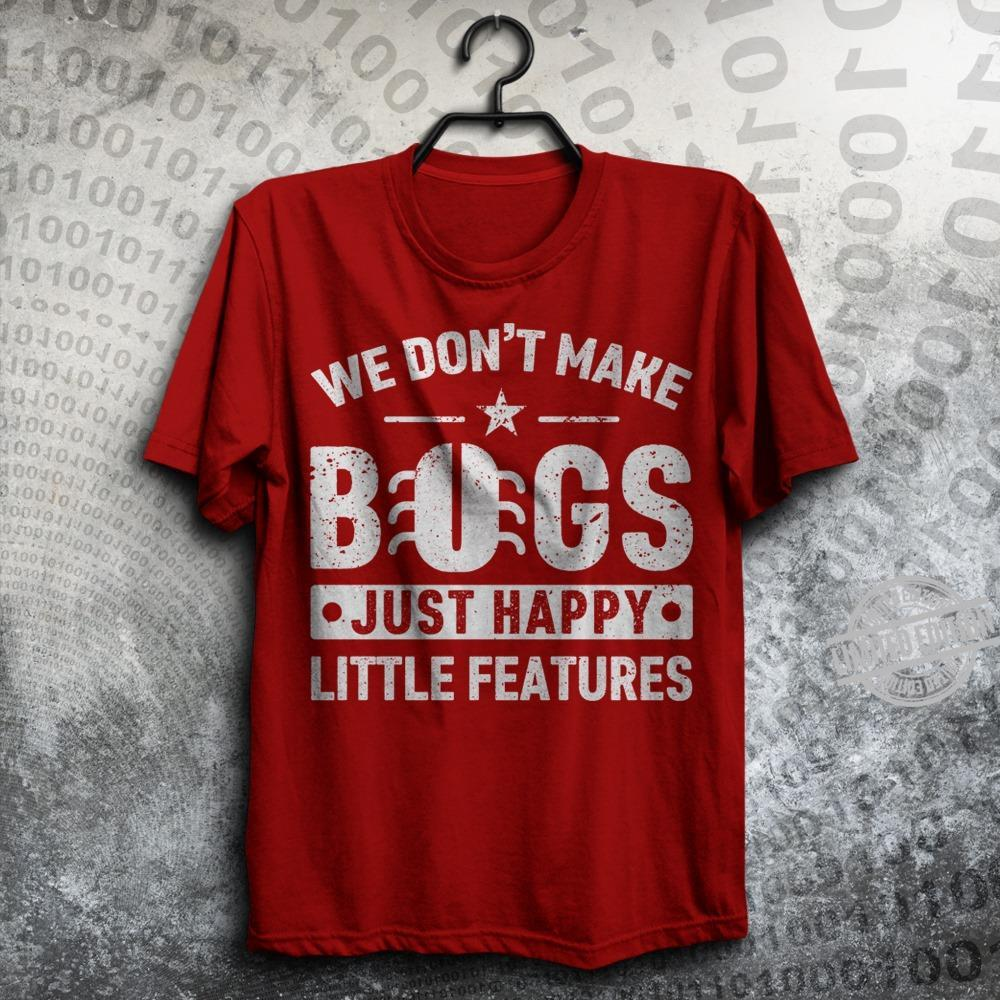 We Don't Make Bogs Just Happy Little Features Shirt