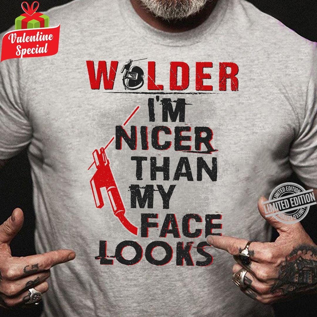 Wolder I'm Nicer Than My Face Looks Shirt