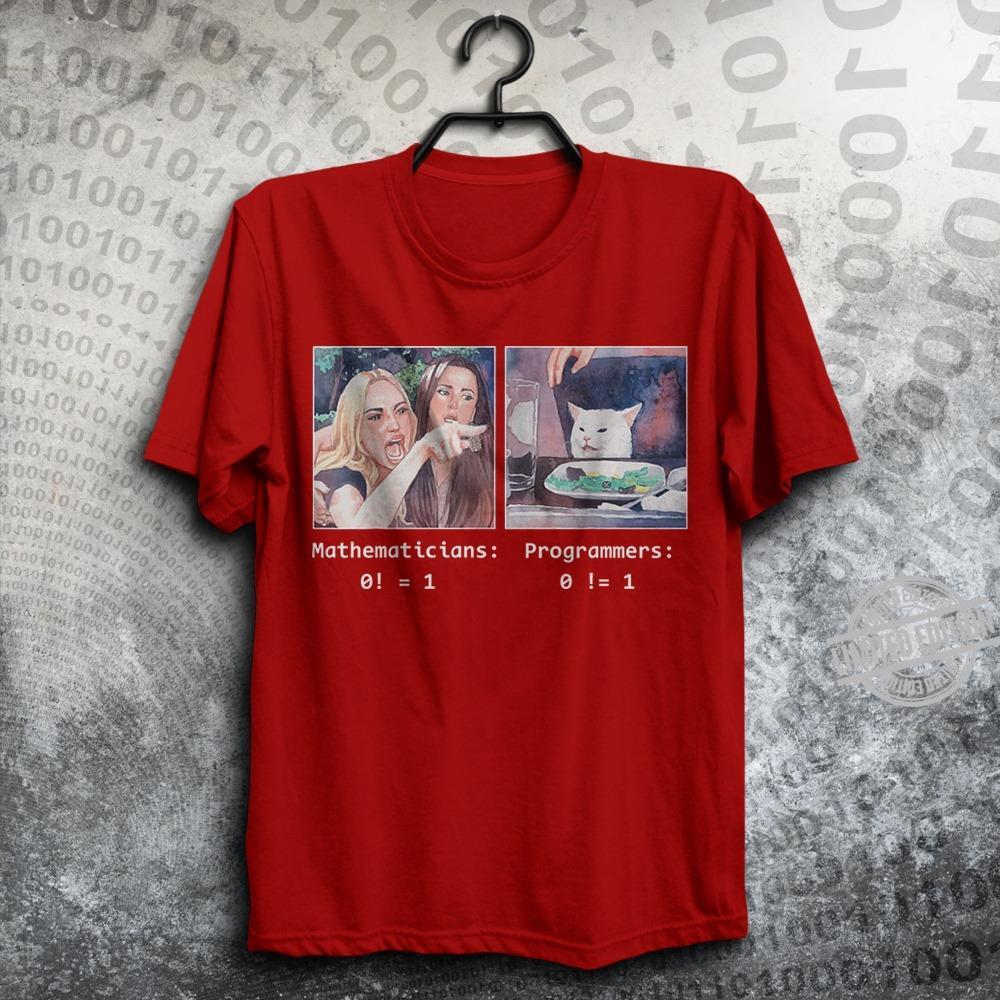 Woman meme Yeling cat Mathematiccians Programmers Shirt