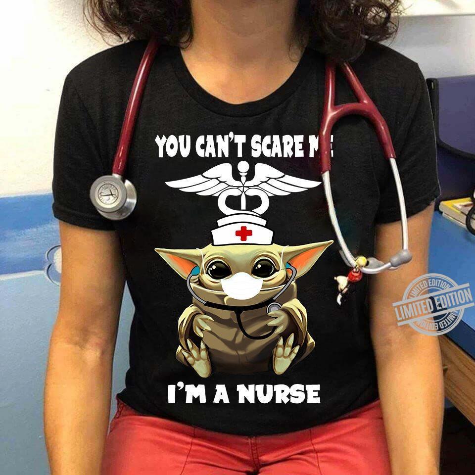 You Can't Scare Me I'm A Nurse Shirt